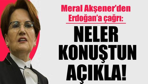 Akşener'den Erdoğan'a çağrı: Milletin bilgilendirilmesi gerek