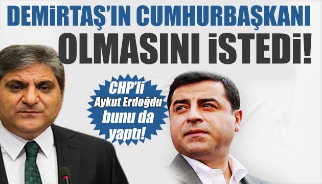 CHP'li Aykut Erdoğdu bunu da yaptı: Demirtaş'ın Cumhurbaşkanı olmasını istedi!
