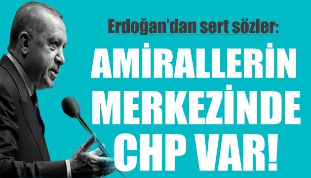 Erdoğan: Amirallerin merkezinde CHP var!