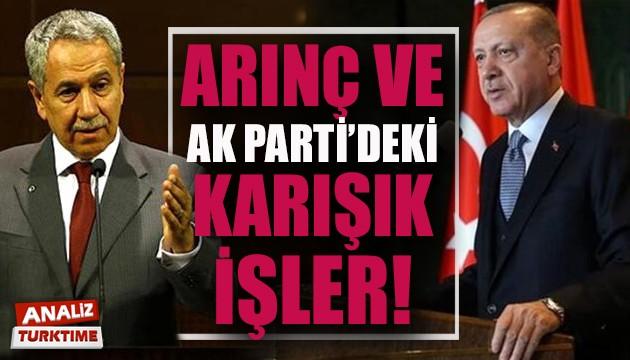 Arınç ve AK Parti'deki karışık işler!