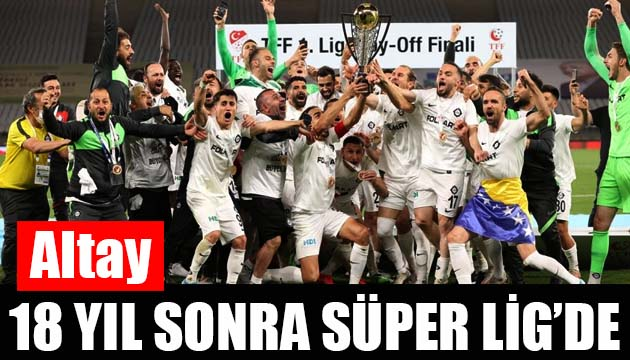 Süper Lig e yükselen son takım Altay