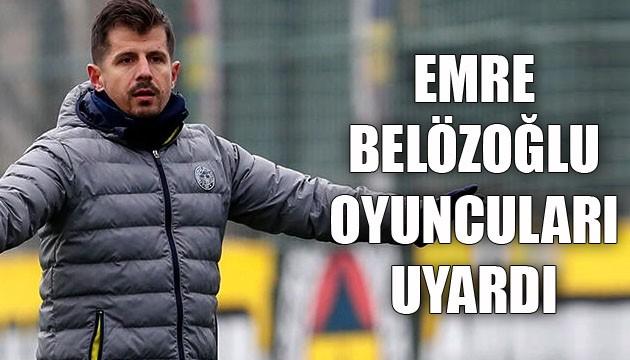 Emre Belözoğlu oyuncuları uyardı