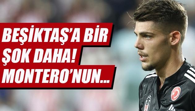 Beşiktaş'a bir şok daha: Montero'nun...