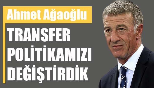 Trabzonspor Başkanı Ağaoğlu: Transfer politikamızı değiştirdik