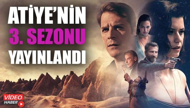 Atiye'nin 3. sezonu yayınlandı