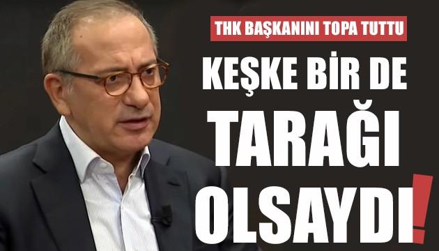 Fatih Altaylı'dan THK başkanına: Keşke bir de tarağı olsaydı!