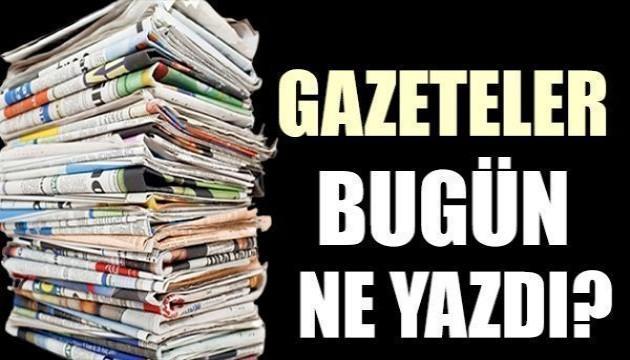 Gazeteler bugün ne yazdı? (25 Eylül)