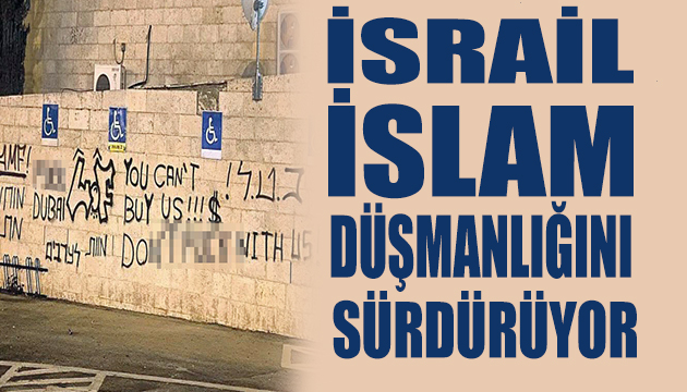 İsrail in hedefinde yine İslam var