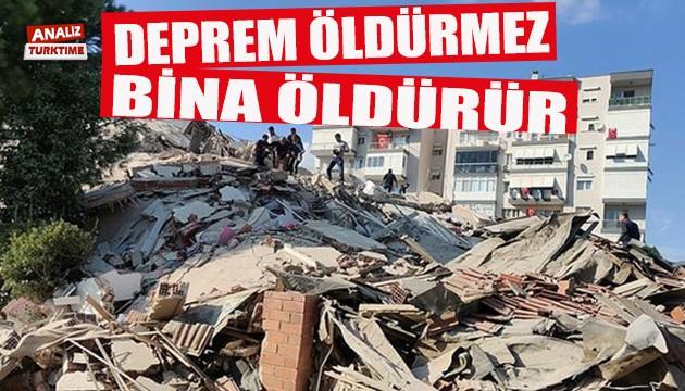 Deprem öldürmez bina öldürür