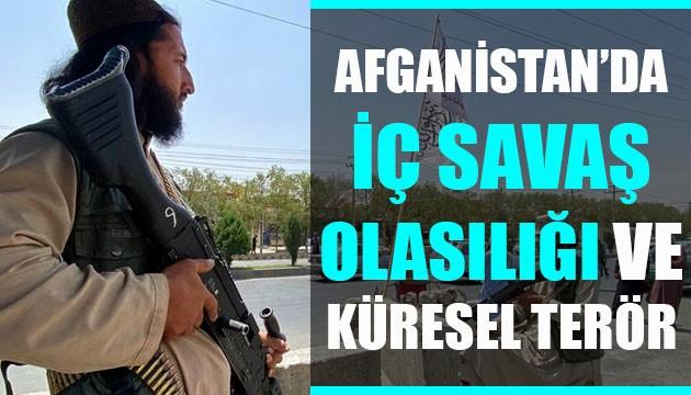Afganistan'da iç savaş olasılığı ve küresel terör!