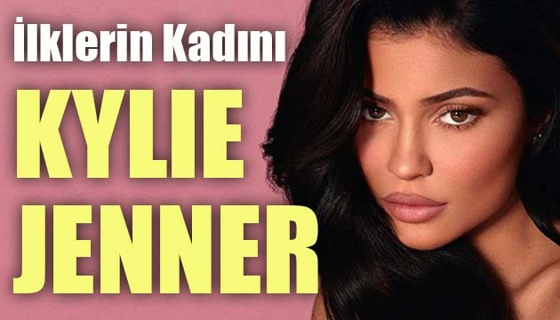İlklerin Kadını Kylie Jenner