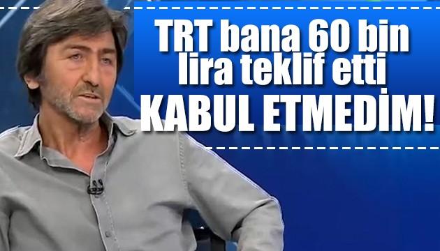 Rıdvan Dilmen: TRT bana 60 bin lira teklif etti kabul etmedim!