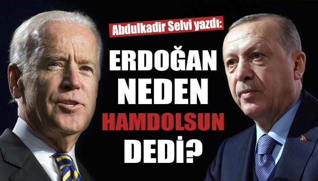 Abdulkadir Selvi yazdı: Erdoğan neden Hamdolsun dedi?